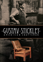 Gustav Stickley: American Craftsman