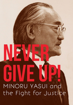 Never Give Up! MINORU YASUI and the Fight for Justice