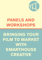 Bringing Your Film To Market with Smarthouse Creative