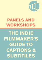 The Indie Filmmaker's Guide to Captioning and Subtitles