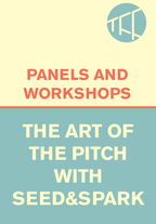 The Art of the Pitch With Seed&Spark